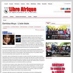 Dambisa Moyo : L'aide fatale