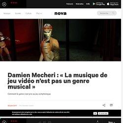 Damien Mecheri : «La musique de jeu vidéo n'est pas un genre musical»