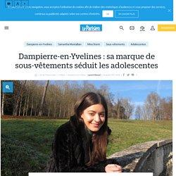 Dampierre-en-Yvelines : sa marque de sous-vêtements séduit les adolescentes - Le Parisien