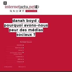 danah boyd : pourquoi avons-nous peur des médias sociaux