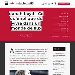 danah boyd : Ce qu'implique de vivre dans un monde de flux « Int