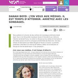 danah boyd : J'en veux aux médias. Il est temps d'atterrir. arrêtez avec les (...)