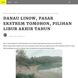 Danau Linow, Pasar Ekstrem Tomohon, Pilihan Libur Akhir Tahun