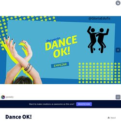Dance OK! by gloriaedufis on Genially