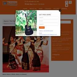 Dance- The Fast-Paced Raw Passion!! - Tansen Sangeet