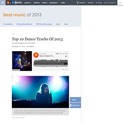 Top 10 Dance Tracks Of 2013