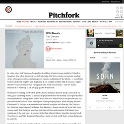 Pitchfork: Album Reviews: Wild Beasts: Two Dancers