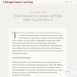 Hula Dancers to Amuse All With Their Special Moves – Chicago Luaus Catering