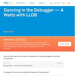 Dancing in the Debugger — A Waltz with LLDB · objc.io