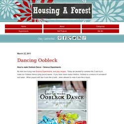 Dancing OobleckHousing a Forest