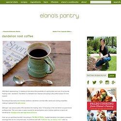 Dandelion Root Coffee Alternative Recipe