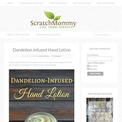Dandelion-Infused Hand Lotion