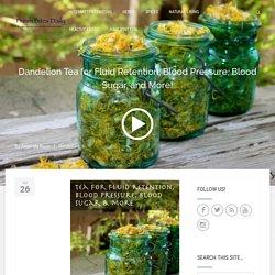 Dandelion Tea for Fluid Retention, Blood Pressure, Blood Sugar, and More!