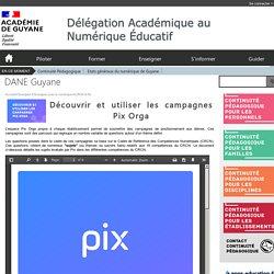 Codes pour découvrir les campagnes PIX avant les élèves (DANE Guyane)