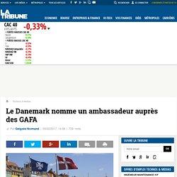 Le Danemark nomme un ambassadeur auprès des GAFA