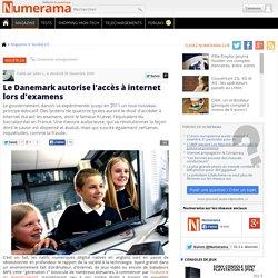 Le Danemark autorise l'accès à internet lors d'examens