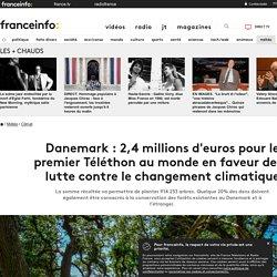 Danemark : 2,4 millions d'euros pour le premier Téléthon au monde en faveur de la lutte contre le changement climatique