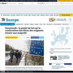 Danemark : le projet de loi sur la confiscation des biens des migrants trouve une majorité