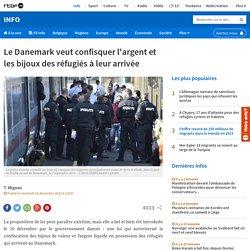 Le Danemark veut confisquer l'argent et les bijoux des réfugiés à leur arrivée