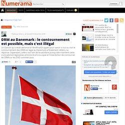 DRM au Danemark : le contournement est possible, mais c'est illé