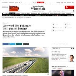 Dänemark: Wer wird den Fehmarn-Belt-Tunnel bauen?