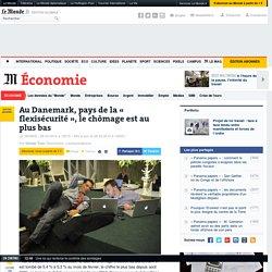 Au Danemark, pays de la « flexisécurité », le chômage est au plus bas