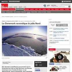 Le Danemark revendique le pôle Nord