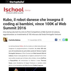 Kubo, il robot danese che insegna il coding ai bambini, vince 100K al Web Summit 2016