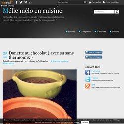 Danette au chocolat ( avec ou sans thermomix ) - Mélie mélo en cuisine