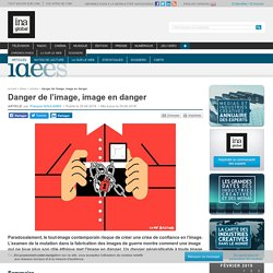 Danger de l'image, image en danger