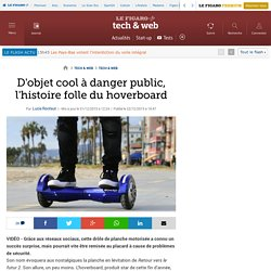 D'objet cool à danger public, l'histoire folle du hoverboard