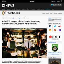 COVID-19 has put jobs in danger. How many workers don't have leave entitlements? - Fact Check