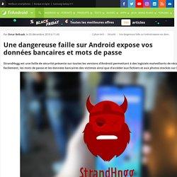 Une dangereuse faille sur Android expose vos données bancaires et mots de passe