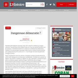Dangereuse démocratie ?