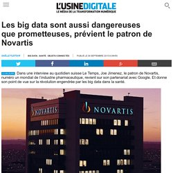 Les big data sont aussi dangereuses que prometteuses, prévient le patron de Novartis