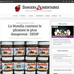 Le Nutella contient le phtalate le plus dangereux : DEHP
