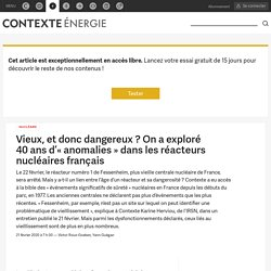 Vieux, et donc dangereux? On a exploré 40 ans d'« anomalies » dans les réacteurs nucléaires français