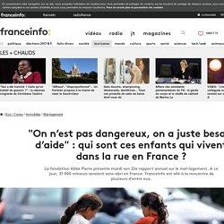 """""""On n'est pas dangereux, on a juste besoin d'aide"""" : qui sont ces enfants qui vivent dans la rue en France ?"""