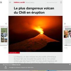 Le plus dangereux volcan du Chili en éruption - Edition du soir Ouest France - 06/04/2016