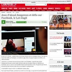 Jeux d'alcool dangereux et défis sur Facebook, le Lot réagit - 13/02/2014 - ladepeche.fr