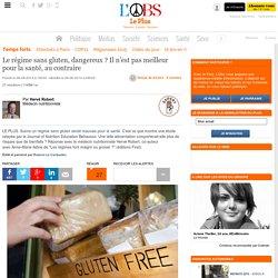 L OBS LE PLUS 08/08/14 Le régime sans gluten, dangereux ? Il n'est pas meilleur pour la santé, au contraire