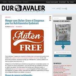 Manger sans Gluten: Grave et Dangereux pour les Nutritionnistes Québecois