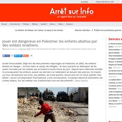 Jouer est dangereux en Palestine: les enfants abattus par des soldats israéliens