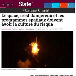 L'espace, c'est dangereux et les programmes spatiaux doivent avoir la culture du risque