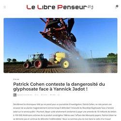 Patrick Cohen conteste la dangerosité du glyphosate face à Yannick Jadot