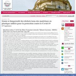 JO SENAT 27/08/20 Au sommaire: Question écrite n° 16315 Statut et dangerosité des déchets issus des matériaux en plastique utilisés pour la protection contre le Covid-19