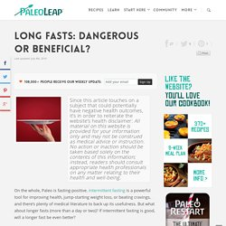 Long Fasts: Dangerous or Beneficial?