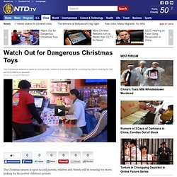 Watch Out for Dangerous Christmas Toys