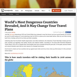 World's Most Dangerous Countries Revealed, And It May Change Your Travel Plans