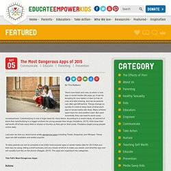 The Most Dangerous Apps of 2015 - Educate Empower KidsEducate Empower Kids